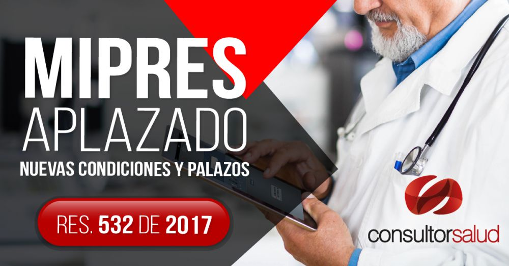 mipres aplazado resolucion 532 de 2017 www.consulorsalud.com