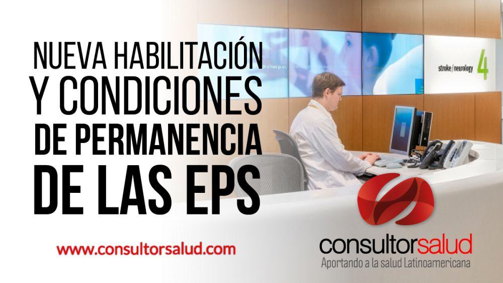 nueva habilitacion y condiciones de permanencia de las eps consultorsalud com 2