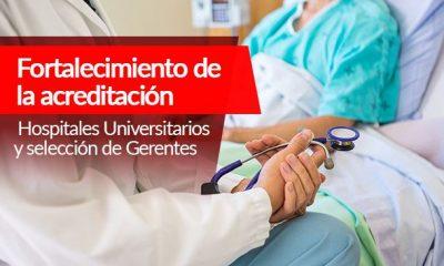 fortalecimiento de la acreditacion   hospitales universitarios y seleccion de gerentes 0