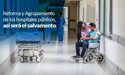reforma y agrupamiento de los hospitales publicos asi sera el salvamento