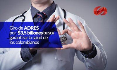giro de adres por 35 billones busca garantizar la salud de los colombianos
