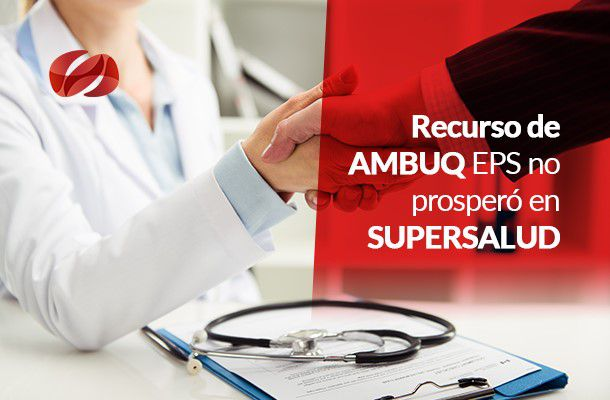 recurso de ambuq eps no prospero en supersalud