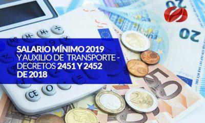 salario minimo 2019 y auxilio de transporte   decretos 2451 y 2452 de 2018