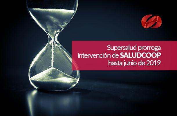 supersalud prorroga intervencion de saludcoop hasta junio de 2019