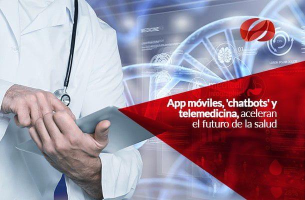 app moviles chatbots y telemedicina aceleran el futuro de la salud