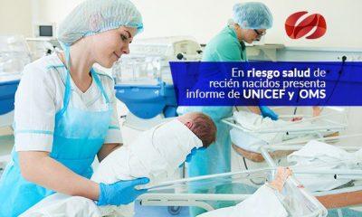 en riesgo salud de recien nacidos presenta informe de unicef y oms