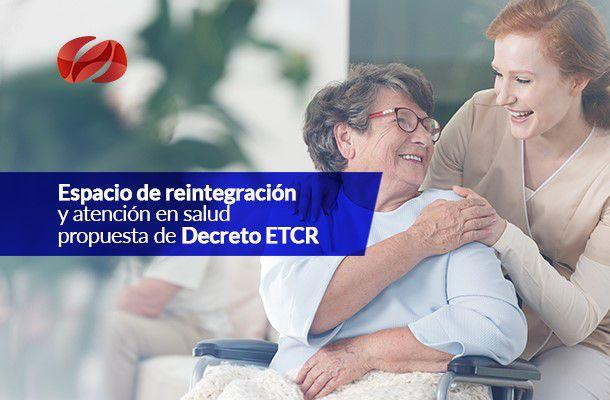 espacio de reintegracion y atencion en salud   propuesta de decreto etcr