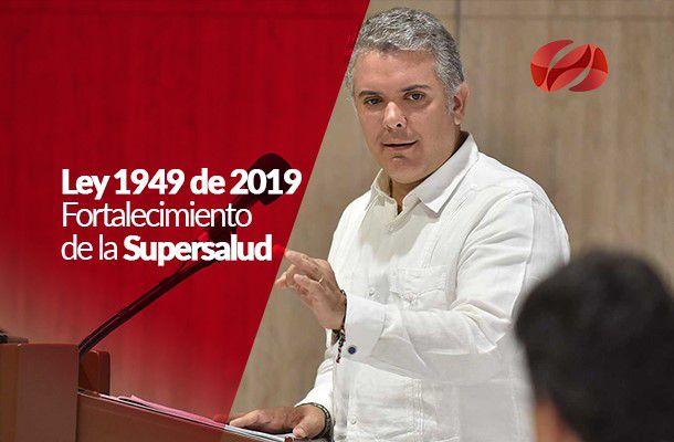 ley 1949 de 2019   fortalecimiento de la supersalud