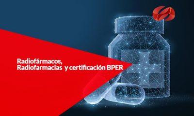 radiofarmacos radiofarmacias y certificacion bper
