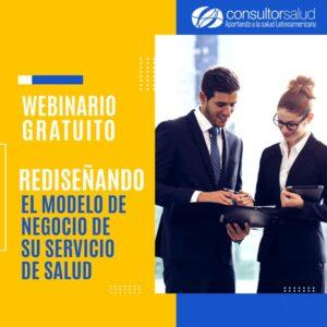 webinario-gratuito-rediseñando-su-modelo-de-negocios-consultorsalud-ok