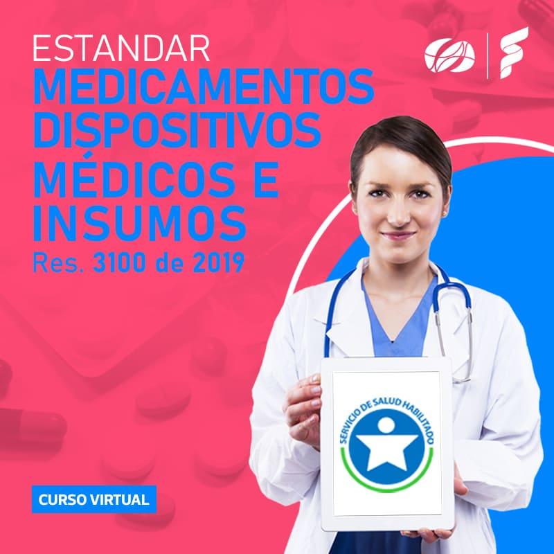 Curso virtual: Res. 3100 de 2019, Estándar de Medicamentos, dispositivos médicos e insumos