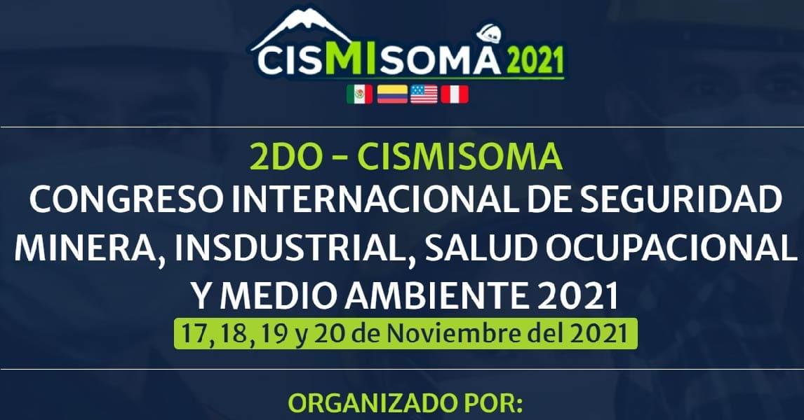 2do – cismisoma congreso internacional de seguridad minera, insdustrial, salud ocupacional y medio ambiente 2021